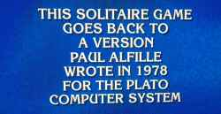 Jeopardy gameshow answer featuring Paul H. Alfille inventor of internet solitaire game Free Cell