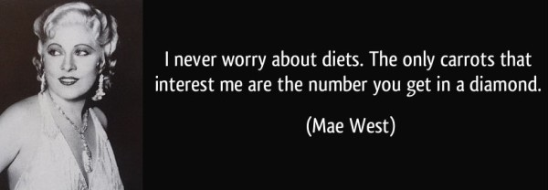 quote-i-never-worry-about-diets-the-only-carrots-that-interest-me-are-the-number-you-get-in-a-diamond-mae-west-196207